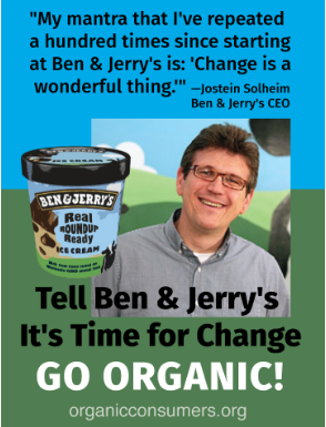 Sign the petition! Ben & Jerry's CEO Jostein Solheim (aka Scooper Man): Tell Ben & Jerry's CEO: Get pesticides out of your ice cream. Go Organic!